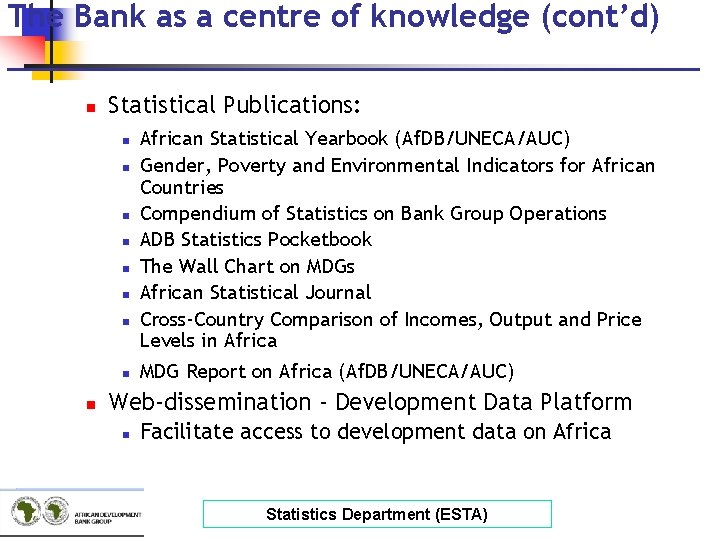 The Bank as a centre of knowledge (cont'd) ___________________ n Statistical Publications: n n