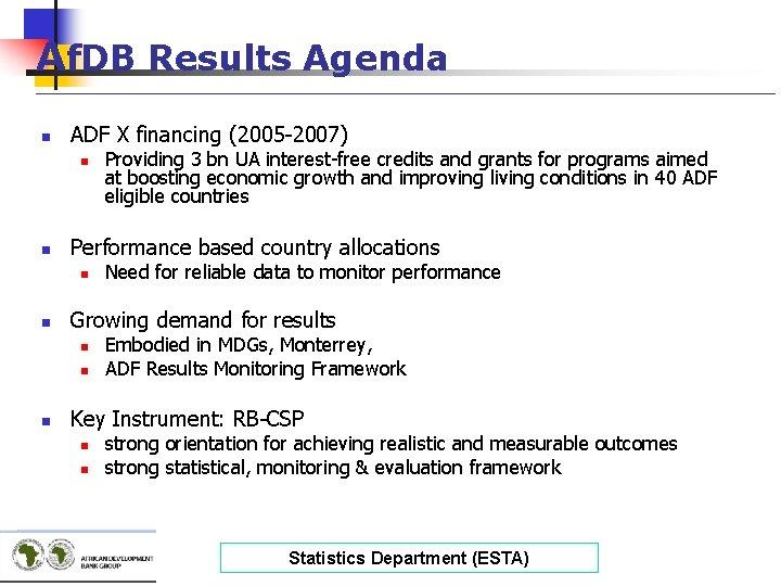 Af. DB Results Agenda ________________________________________ n ADF X financing (2005 -2007) n n Performance