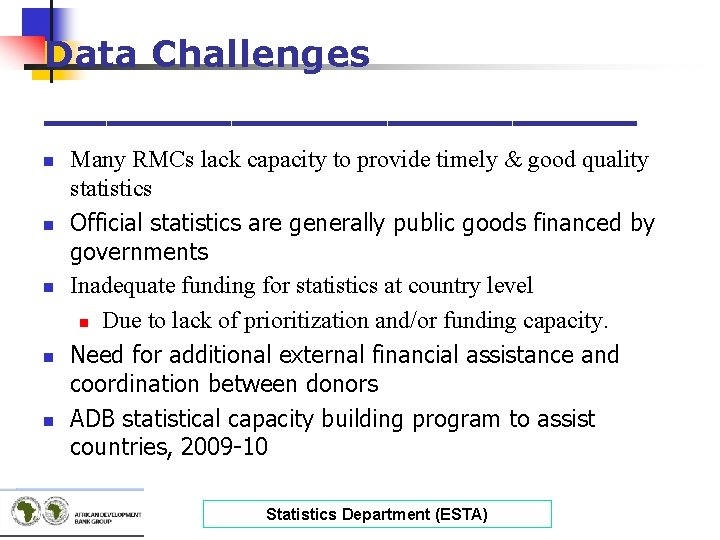 Data Challenges __________ n n n Many RMCs lack capacity to provide timely &