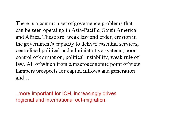 There is a common set of governance problems that can be seen operating in