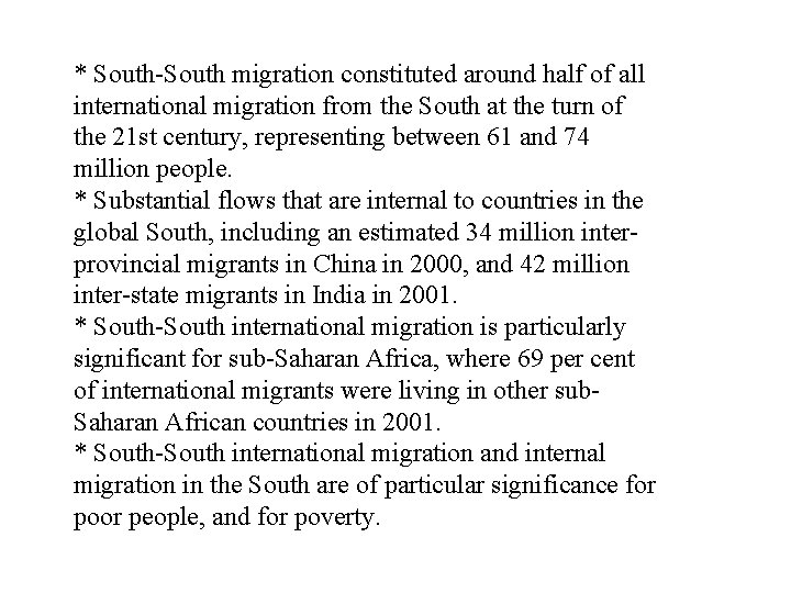 * South-South migration constituted around half of all international migration from the South at