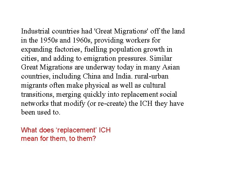 Industrial countries had 'Great Migrations' off the land in the 1950 s and 1960
