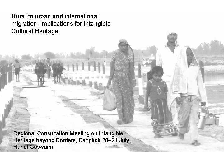 Rural to urban and international migration: implications for Intangible Cultural Heritage Regional Consultation Meeting