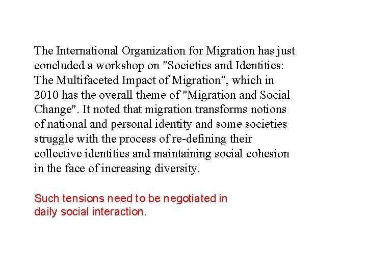 """The International Organization for Migration has just concluded a workshop on """"Societies and Identities:"""