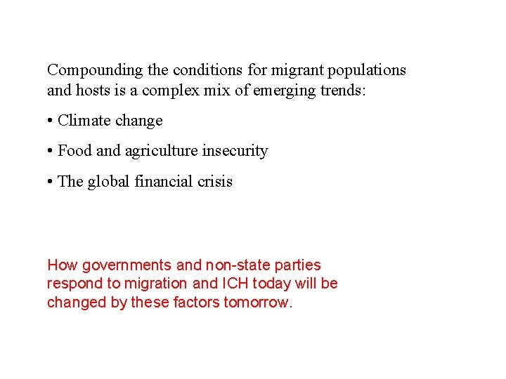 Compounding the conditions for migrant populations and hosts is a complex mix of emerging