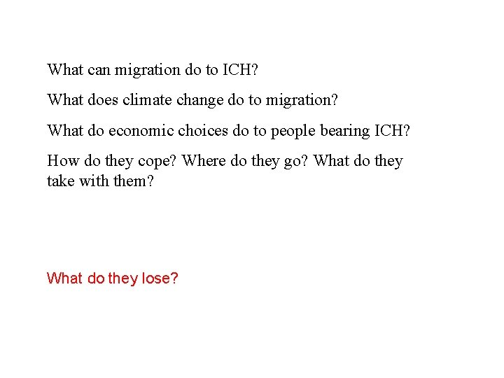 What can migration do to ICH? What does climate change do to migration? What