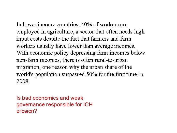 In lower income countries, 40% of workers are employed in agriculture, a sector that