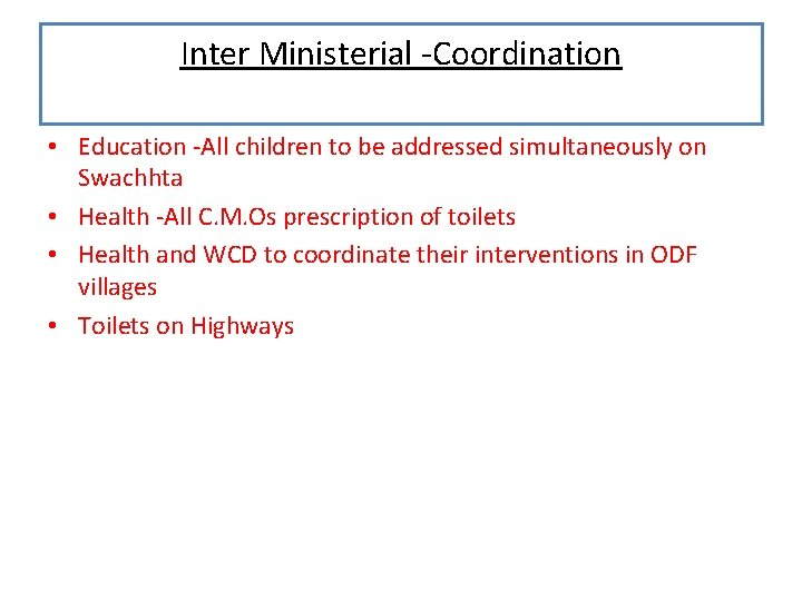 Inter Ministerial -Coordination • Education -All children to be addressed simultaneously on Swachhta •