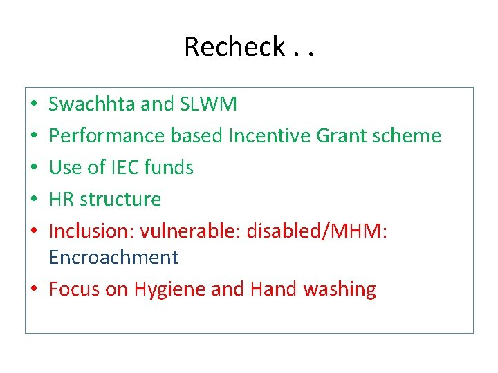 Recheck. . Swachhta and SLWM Performance based Incentive Grant scheme Use of IEC funds