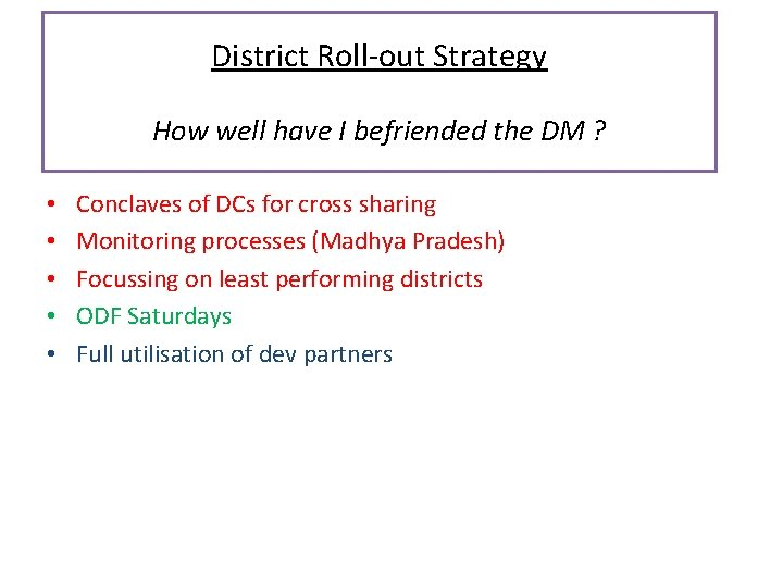 District Roll-out Strategy How well have I befriended the DM ? • • •