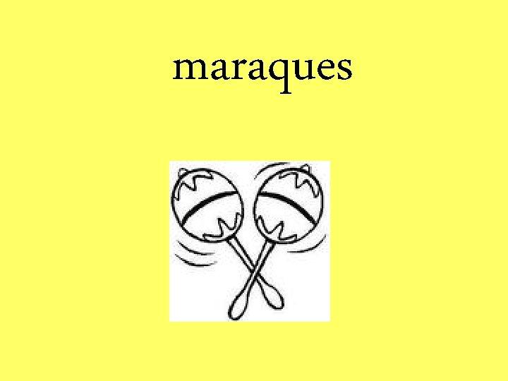 maraques