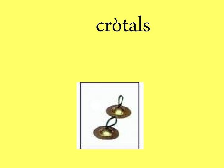 cròtals