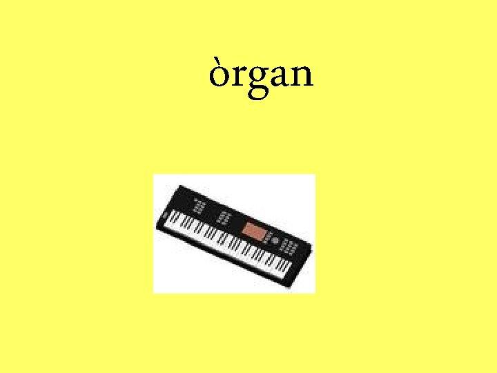 òrgan