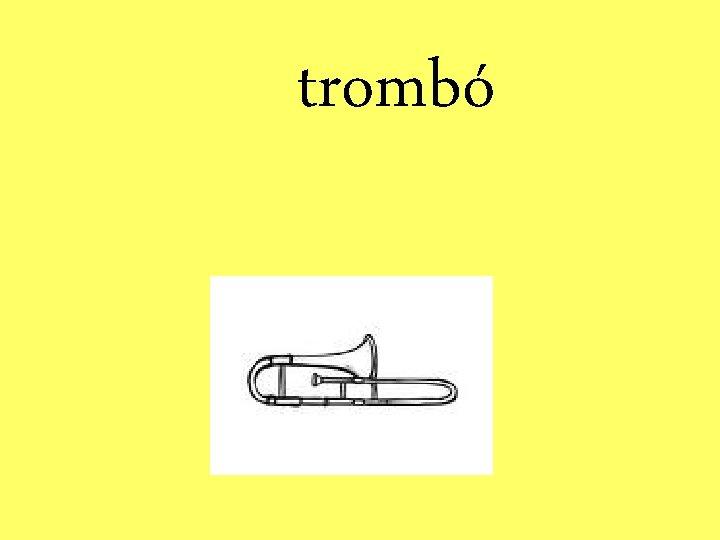 trombó