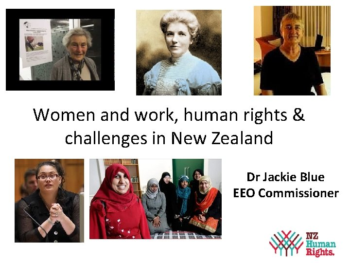 Women and work, human rights & challenges in New Zealand Dr Jackie Blue EEO