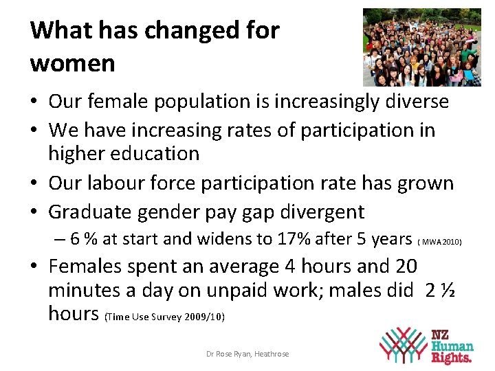 What has changed for women • Our female population is increasingly diverse • We