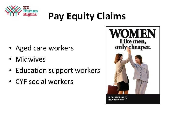 Pay Equity Claims • • Aged care workers Midwives Education support workers CYF social