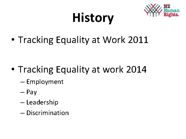 History • Tracking Equality at Work 2011 • Tracking Equality at work 2014 –