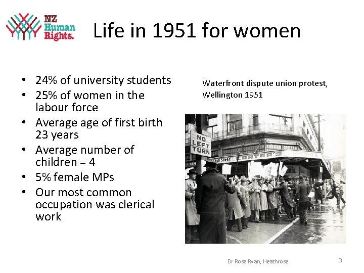 Life in 1951 for women • 24% of university students • 25% of