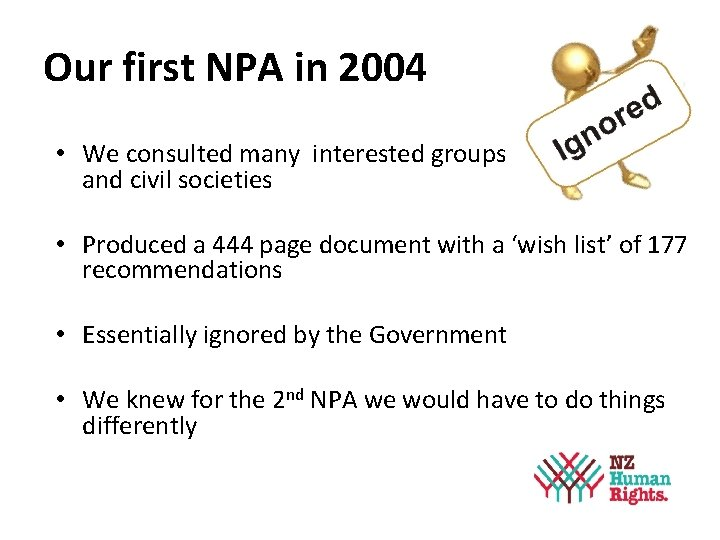 Our first NPA in 2004 • We consulted many interested groups and civil societies