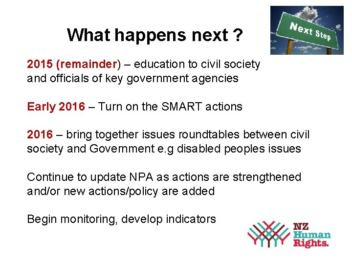 What happens next ? 2015 (remainder) – education to civil society and officials