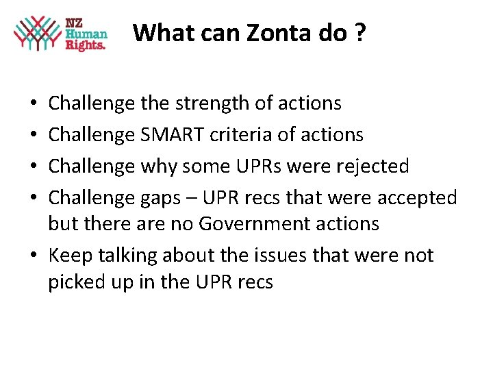 What can Zonta do ? Challenge the strength of actions Challenge SMART criteria of