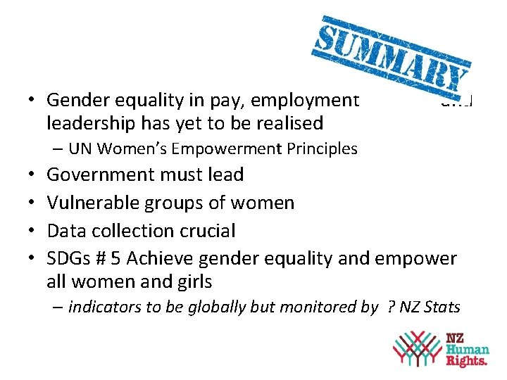 • Gender equality in pay, employment and leadership has yet to be realised