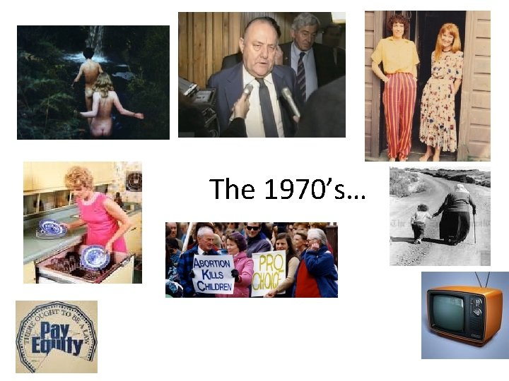 The 1970's…