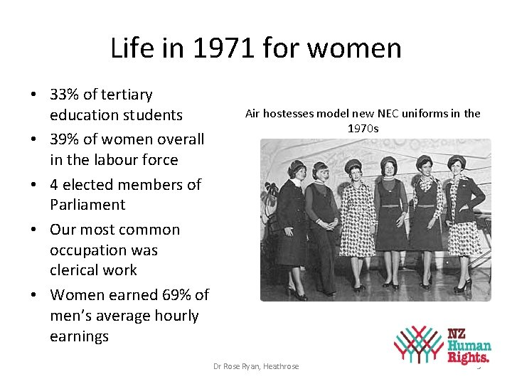 Life in 1971 for women • 33% of tertiary education students • 39% of