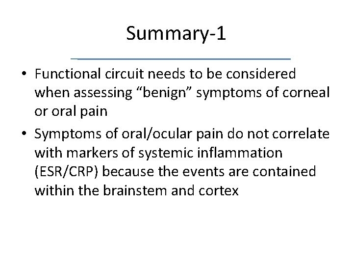 """Summary-1 • Functional circuit needs to be considered when assessing """"benign"""" symptoms of corneal"""