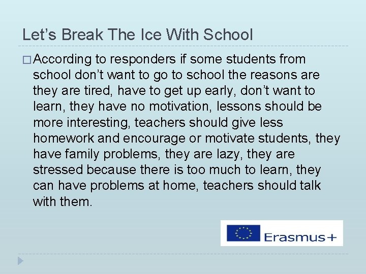Let's Break The Ice With School � According to responders if some students from