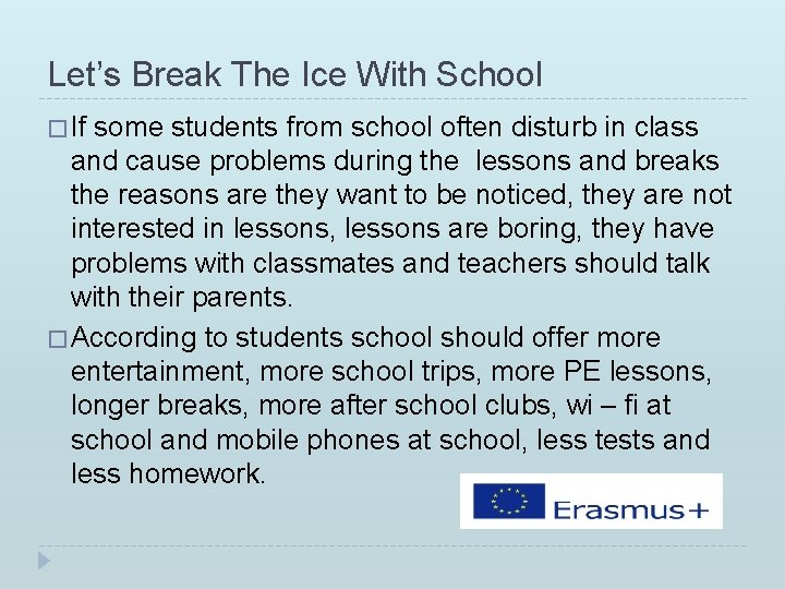 Let's Break The Ice With School � If some students from school often disturb