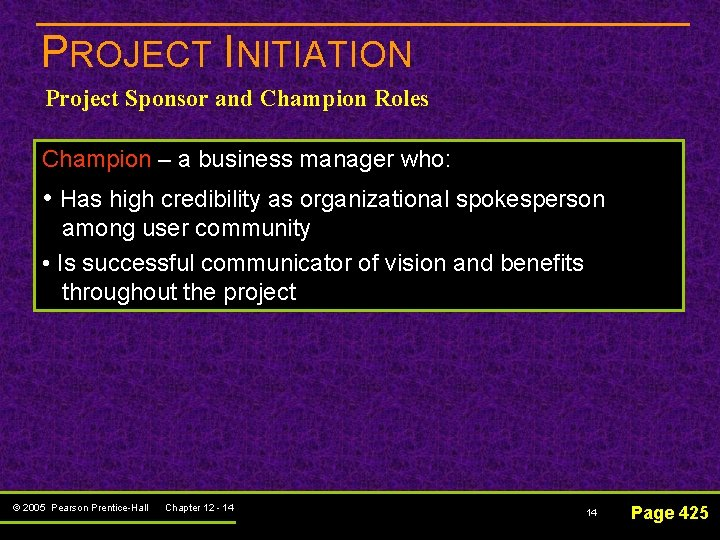 PROJECT INITIATION Project Sponsor and Champion Roles Champion – a business manager who: •