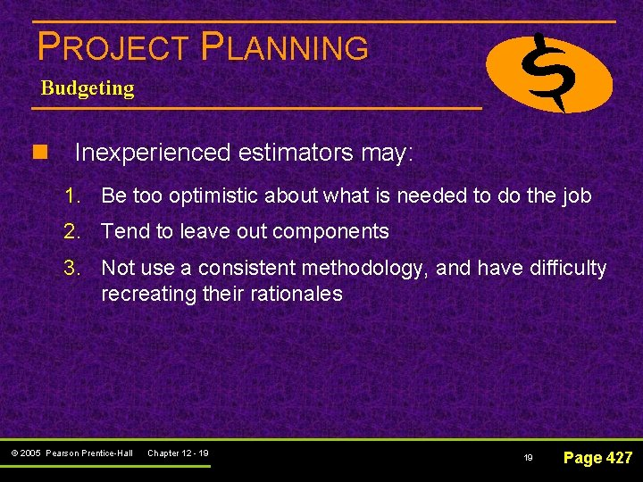 PROJECT PLANNING Budgeting n Inexperienced estimators may: 1. Be too optimistic about what is