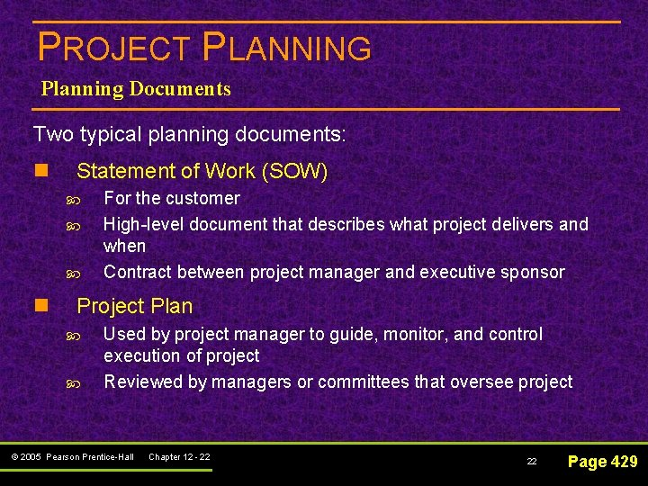 PROJECT PLANNING Planning Documents Two typical planning documents: n Statement of Work (SOW) n