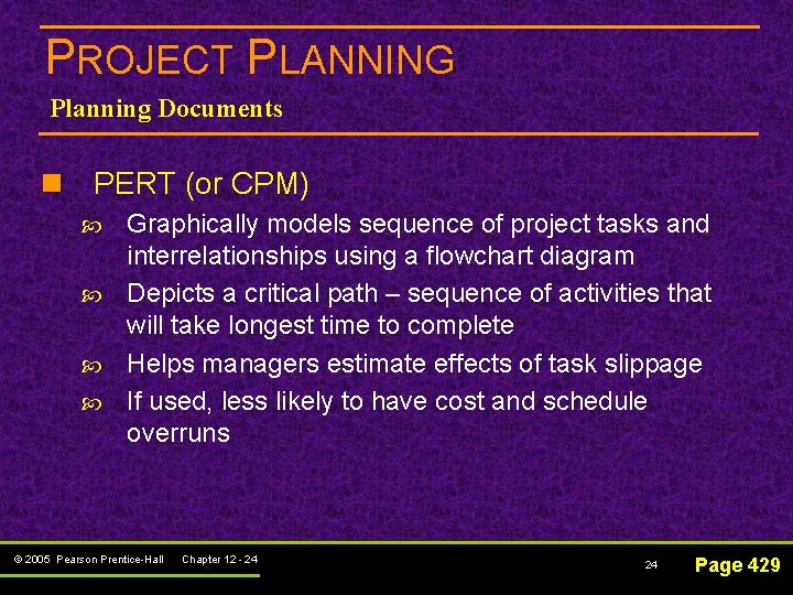 PROJECT PLANNING Planning Documents n PERT (or CPM) Graphically models sequence of project tasks