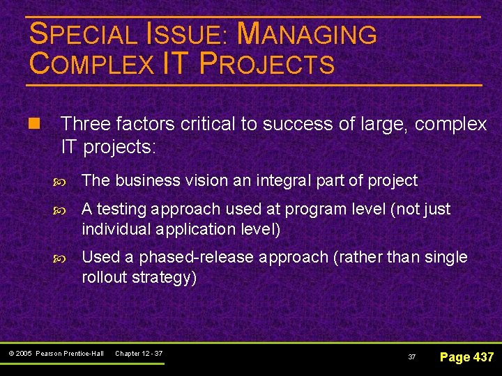 SPECIAL ISSUE: MANAGING COMPLEX IT PROJECTS n Three factors critical to success of large,