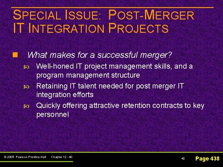SPECIAL ISSUE: POST-MERGER IT INTEGRATION PROJECTS n What makes for a successful merger? Well-honed