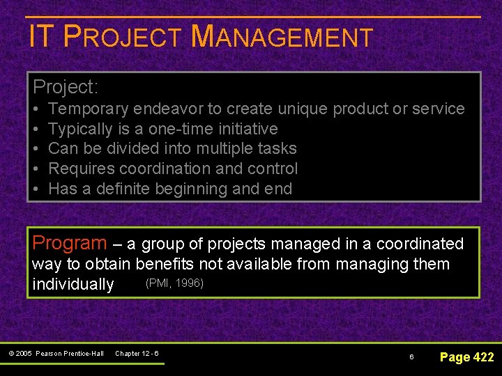IT PROJECT MANAGEMENT Project: • • • Temporary endeavor to create unique product or
