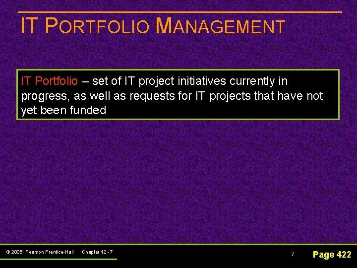 IT PORTFOLIO MANAGEMENT IT Portfolio – set of IT project initiatives currently in progress,