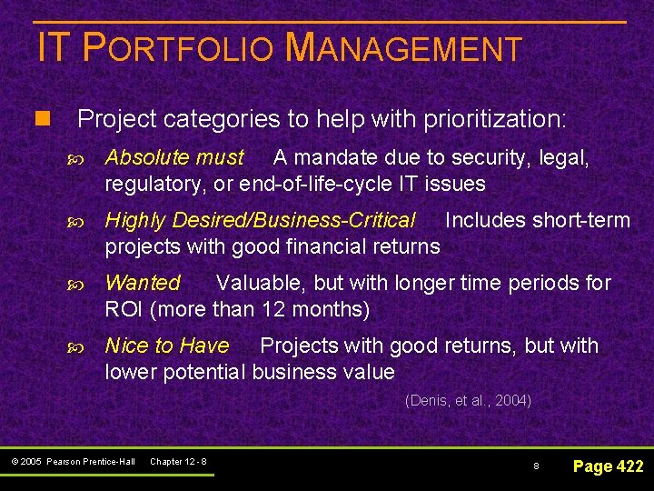 IT PORTFOLIO MANAGEMENT n Project categories to help with prioritization: Absolute must A mandate