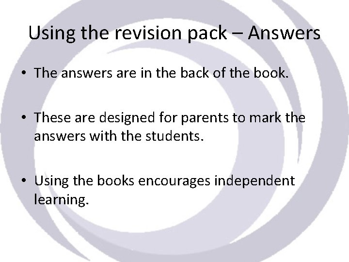 Using the revision pack – Answers • The answers are in the back of