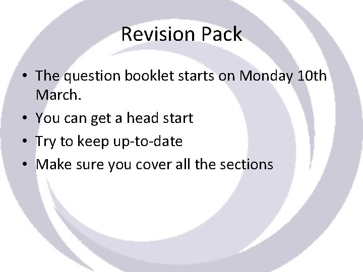 Revision Pack • The question booklet starts on Monday 10 th March. • You