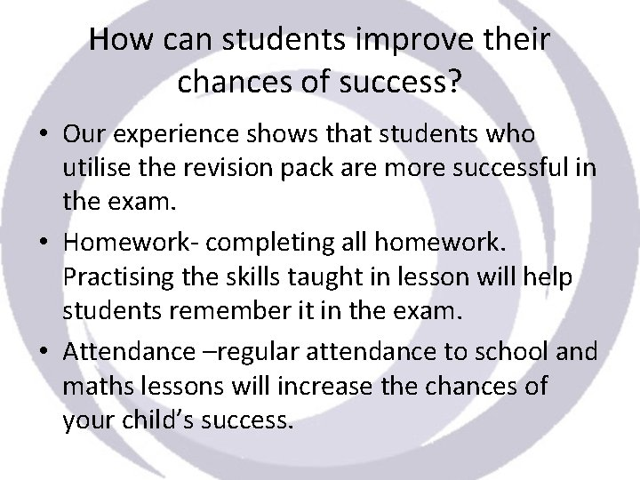 How can students improve their chances of success? • Our experience shows that students