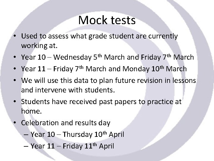 Mock tests • Used to assess what grade student are currently working at. •