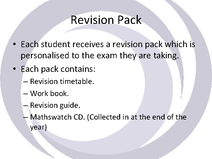 Revision Pack • Each student receives a revision pack which is personalised to the
