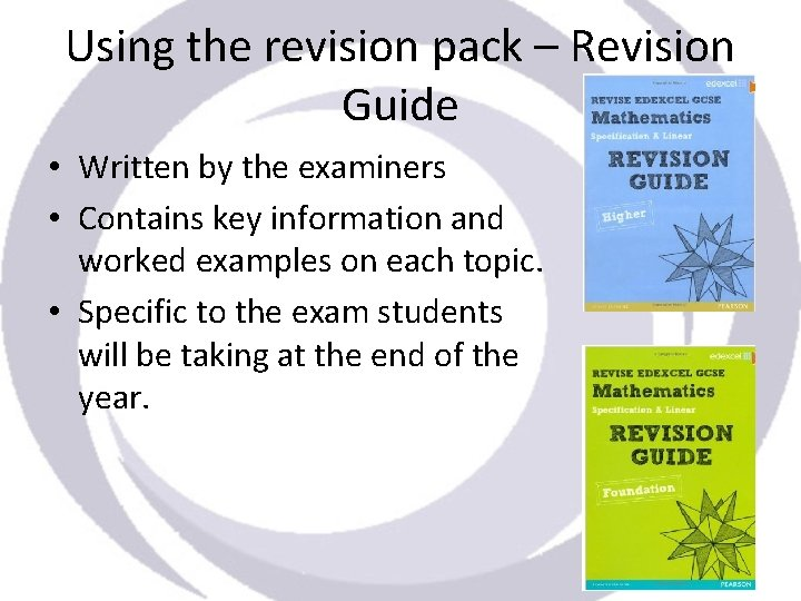 Using the revision pack – Revision Guide • Written by the examiners • Contains