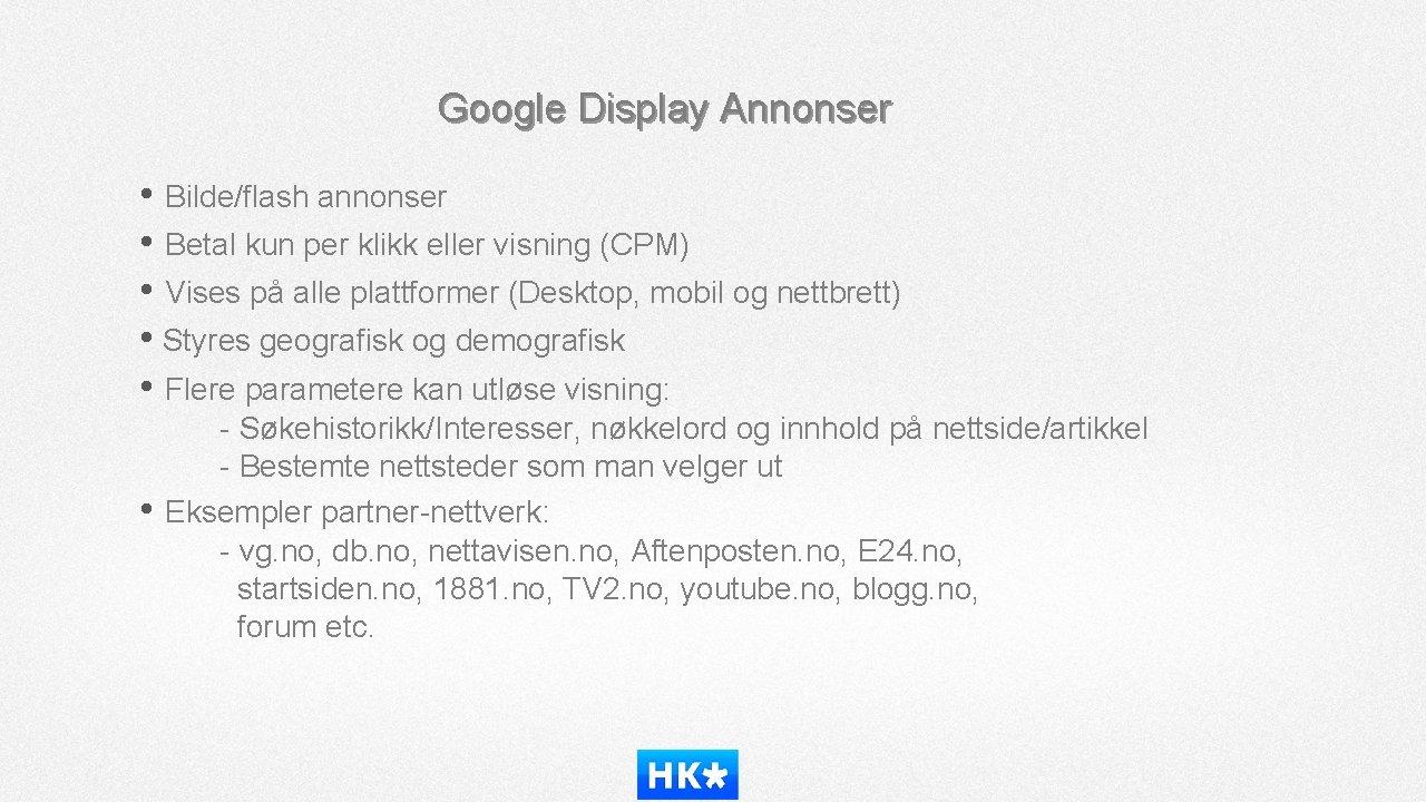 Google Display Annonser • Bilde/flash annonser • Betal kun per klikk eller visning (CPM)