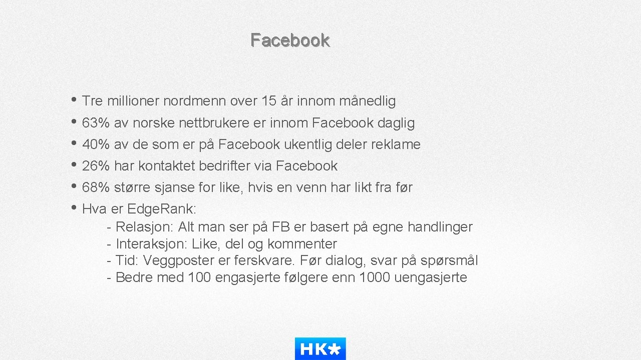Facebook • Tre millioner nordmenn over 15 år innom månedlig • 63% av norske
