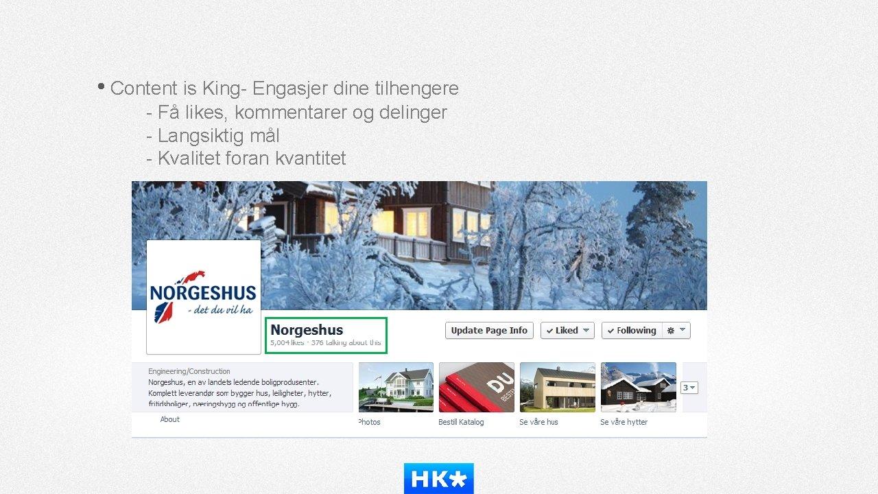• Content is King- Engasjer dine tilhengere - Få likes, kommentarer og delinger